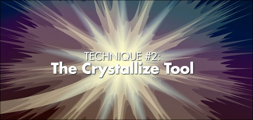 Technique #1: The Crystallize Tool