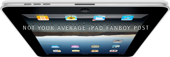 Apple's iPad examined, for all it's worth and a little more