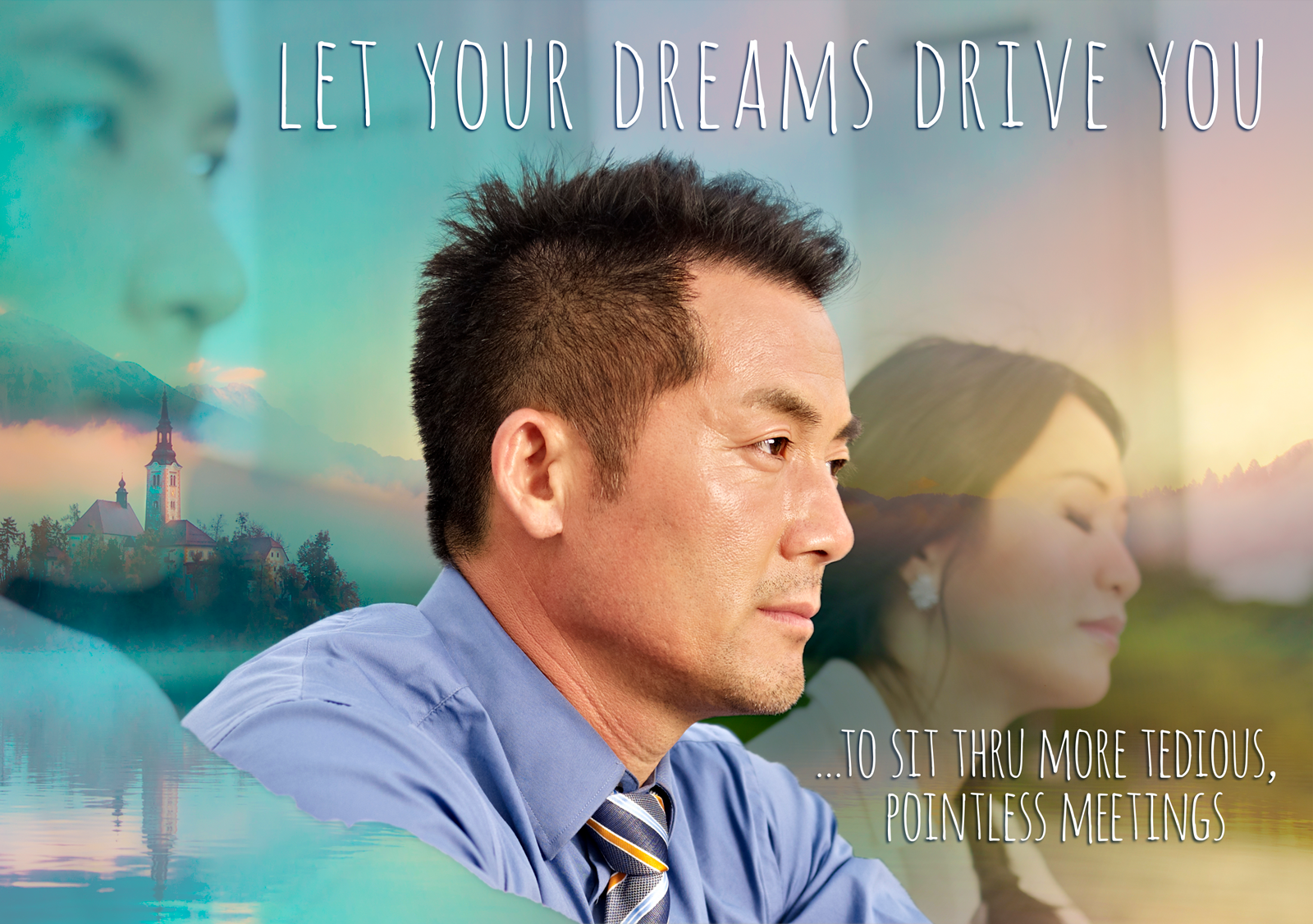 Let your dreams drive you