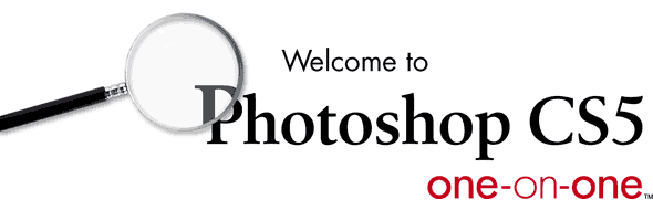 Welcome to Photoshop CS5 One-on-One