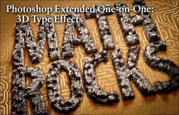 Photoshop Extended One-on-One: 3D Type Effects