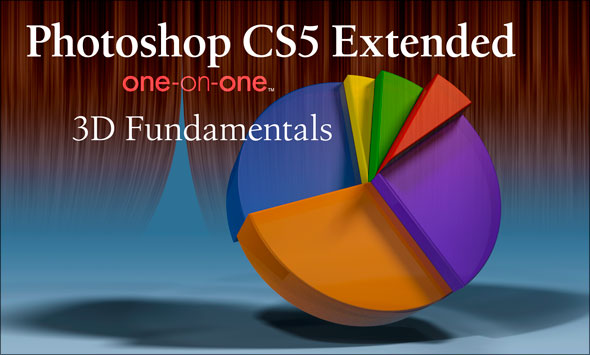 Photoshop CS5 Extended One-on-One: 3D Fundamentals