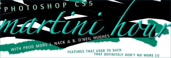 Martini Hour 065: The Essential Enhancements to Photoshop CS5